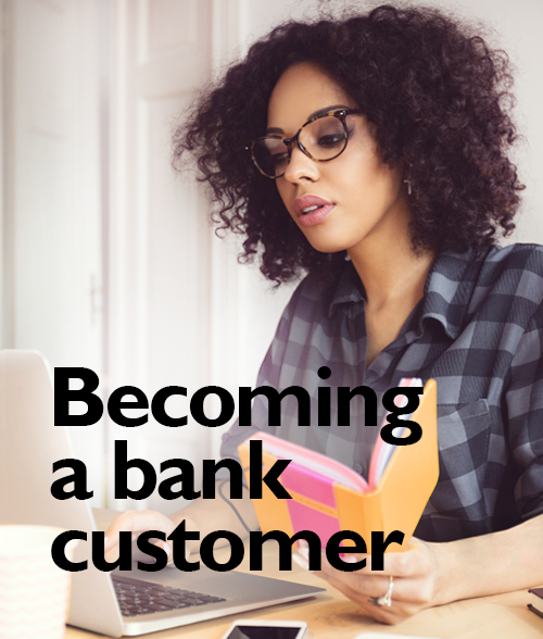 Becoming a bank customer